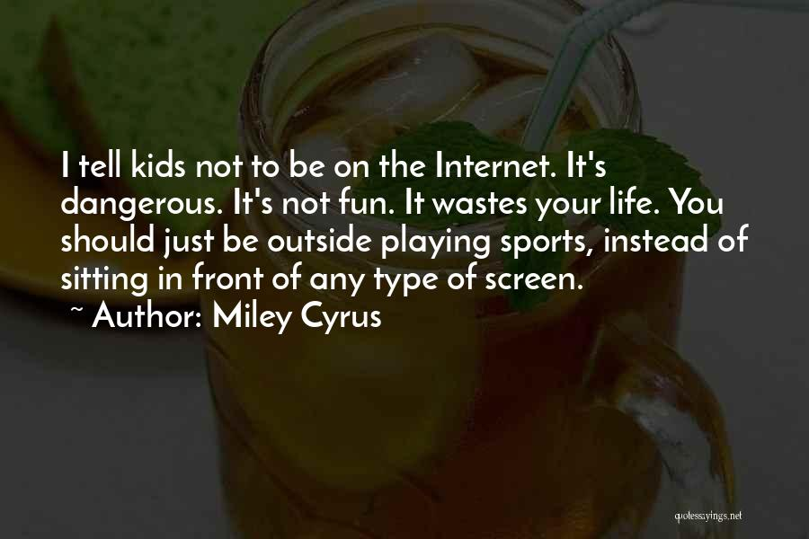 Playing Sports For Fun Quotes By Miley Cyrus