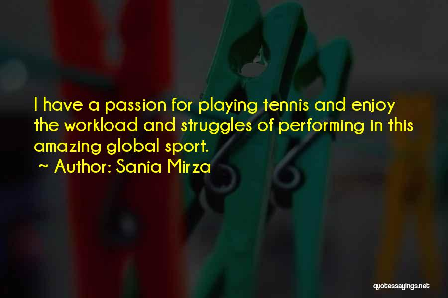 Playing Sports With Passion Quotes By Sania Mirza
