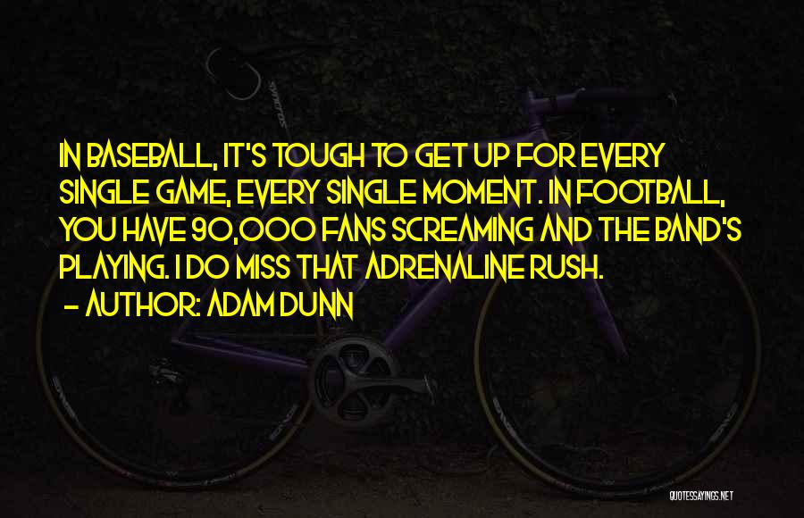 Playing The Game Quotes By Adam Dunn