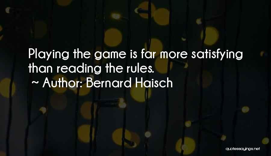 Playing The Game Quotes By Bernard Haisch