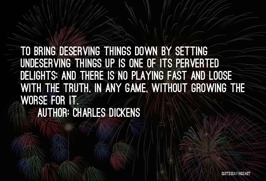 Playing The Game Quotes By Charles Dickens
