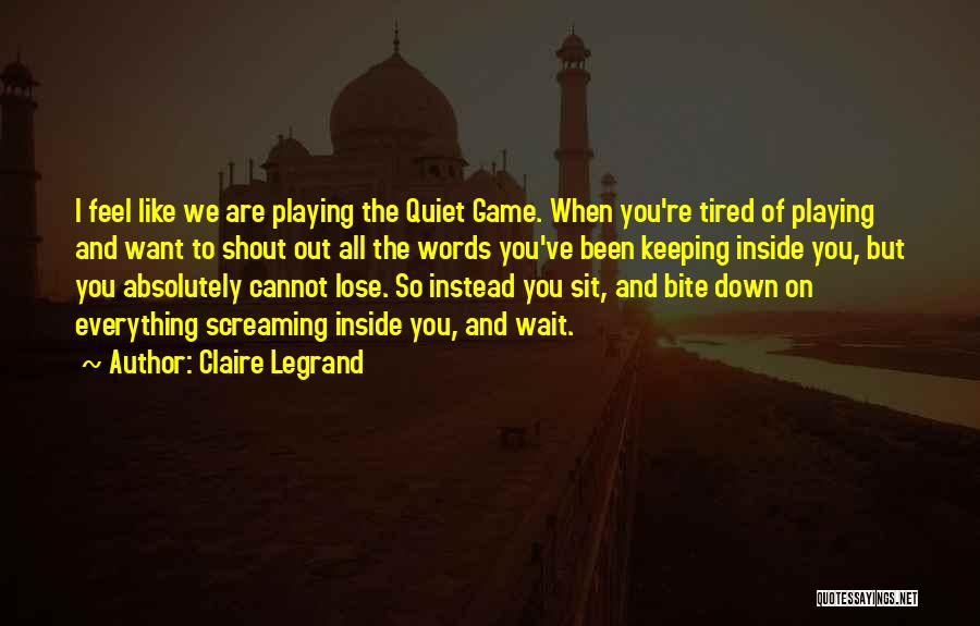 Playing The Game Quotes By Claire Legrand