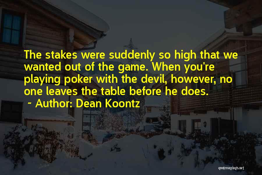 Playing The Game Quotes By Dean Koontz