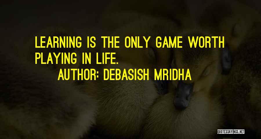 Playing The Game Quotes By Debasish Mridha