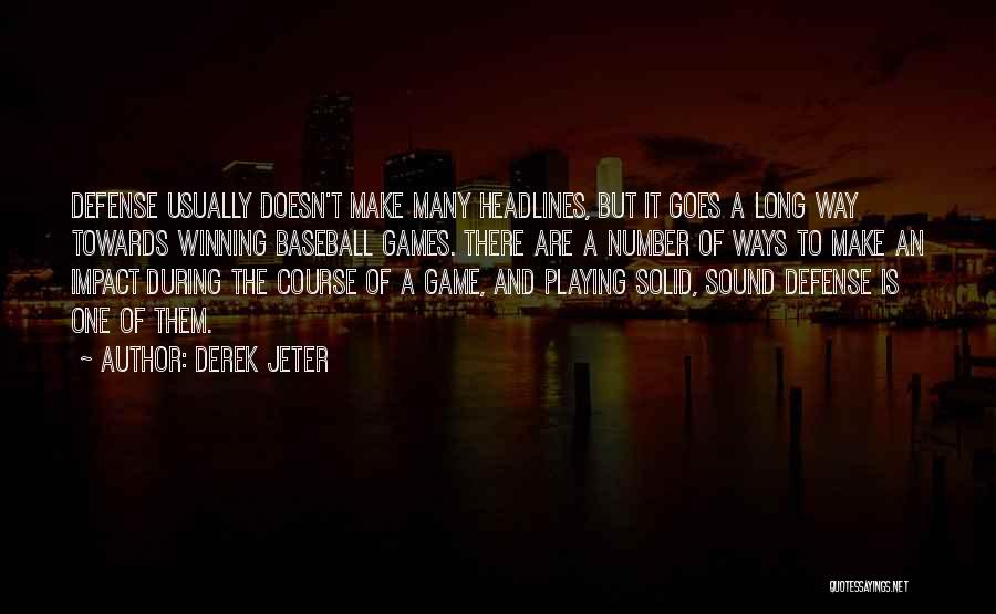 Playing The Game Quotes By Derek Jeter