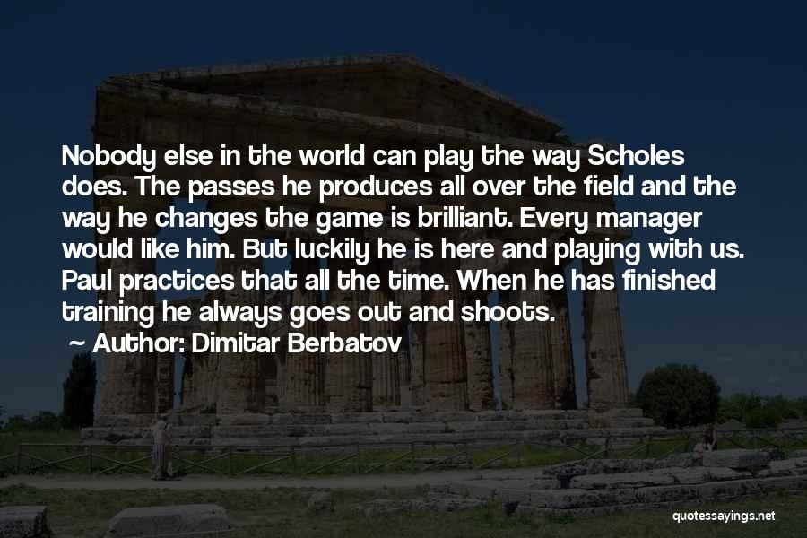 Playing The Game Quotes By Dimitar Berbatov