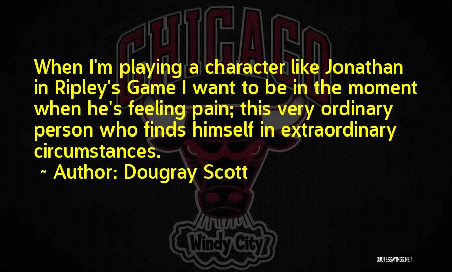 Playing The Game Quotes By Dougray Scott