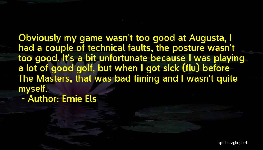Playing The Game Quotes By Ernie Els