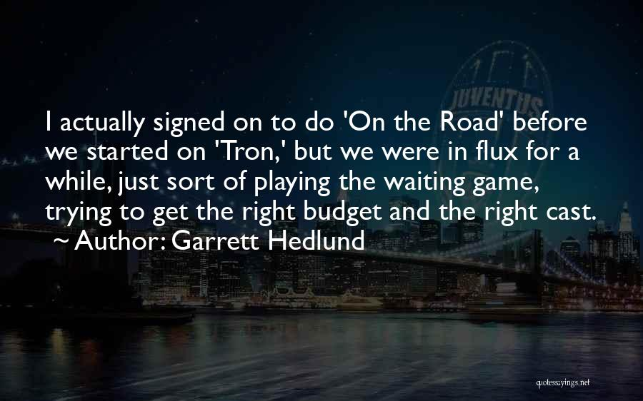 Playing The Game Quotes By Garrett Hedlund