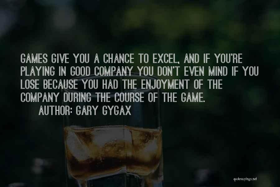 Playing The Game Quotes By Gary Gygax