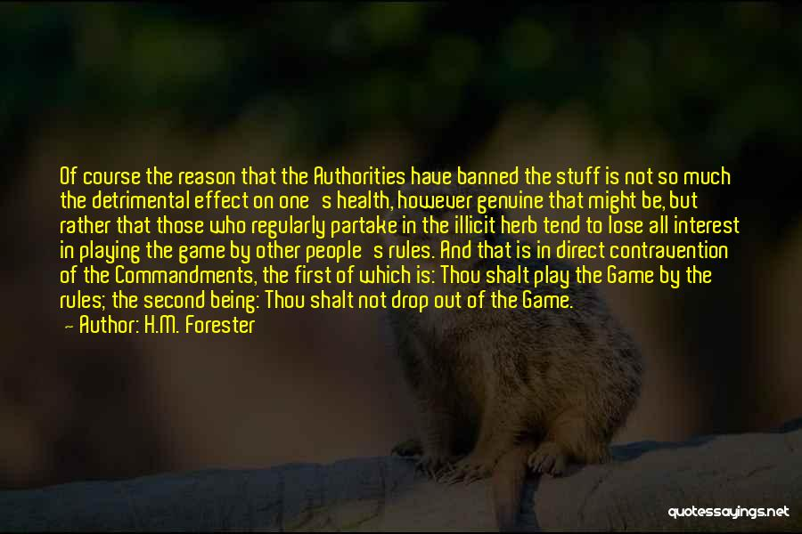 Playing The Game Quotes By H.M. Forester