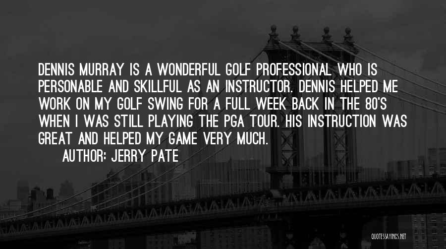 Playing The Game Quotes By Jerry Pate