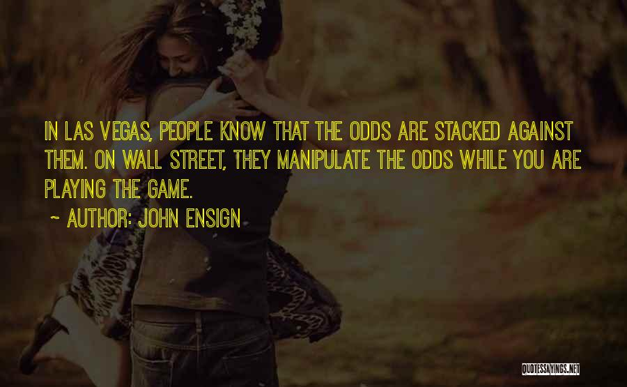 Playing The Game Quotes By John Ensign