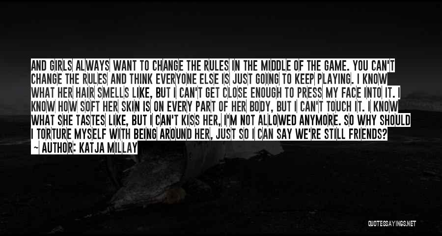 Playing The Game Quotes By Katja Millay