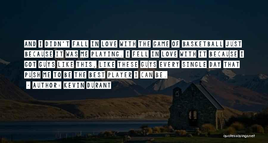 Playing The Game Quotes By Kevin Durant