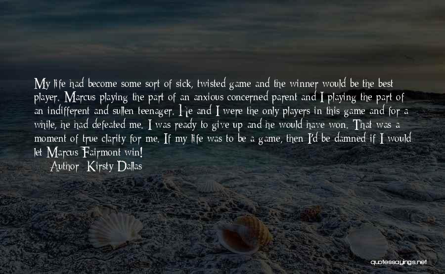 Playing The Game Quotes By Kirsty Dallas