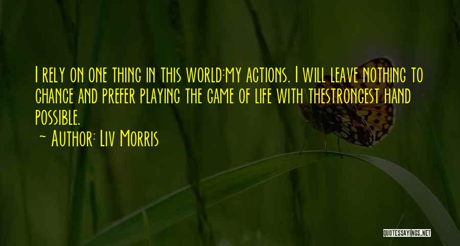 Playing The Game Quotes By Liv Morris
