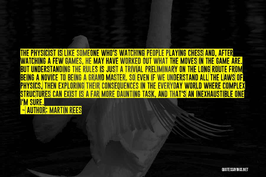 Playing The Game Quotes By Martin Rees