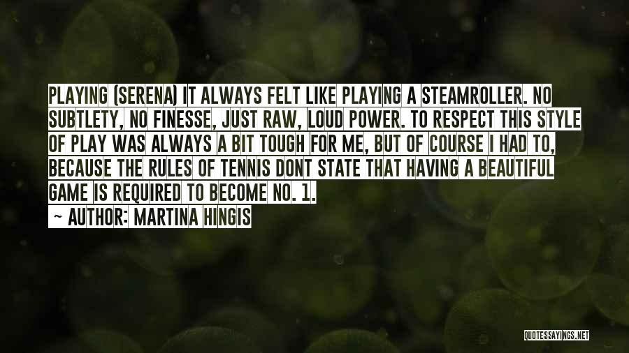 Playing The Game Quotes By Martina Hingis