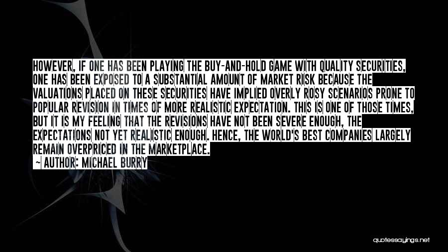 Playing The Game Quotes By Michael Burry