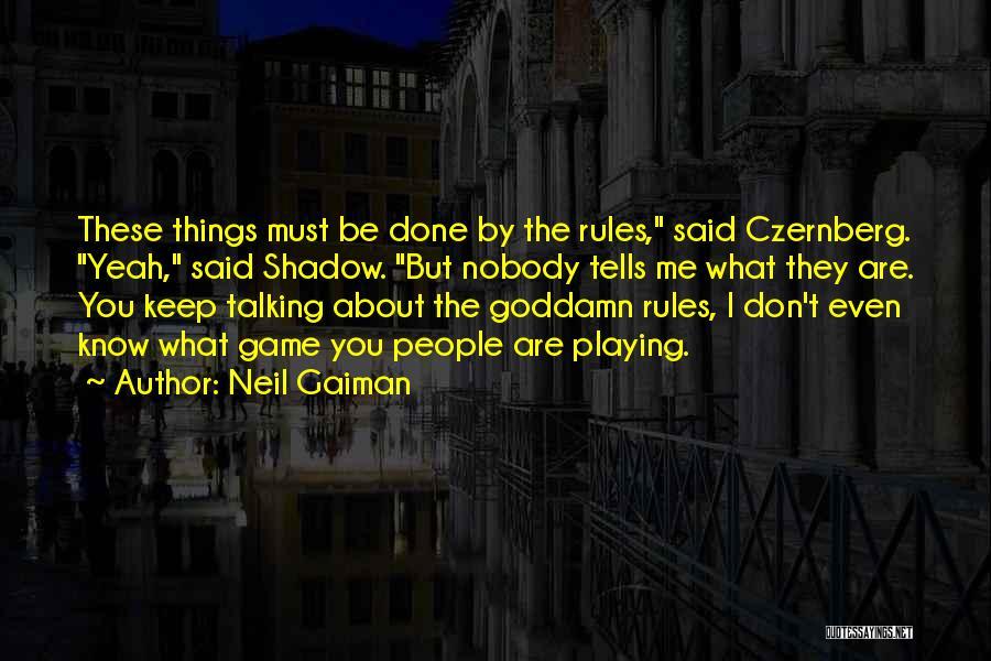 Playing The Game Quotes By Neil Gaiman