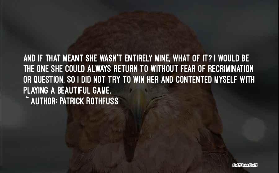 Playing The Game Quotes By Patrick Rothfuss