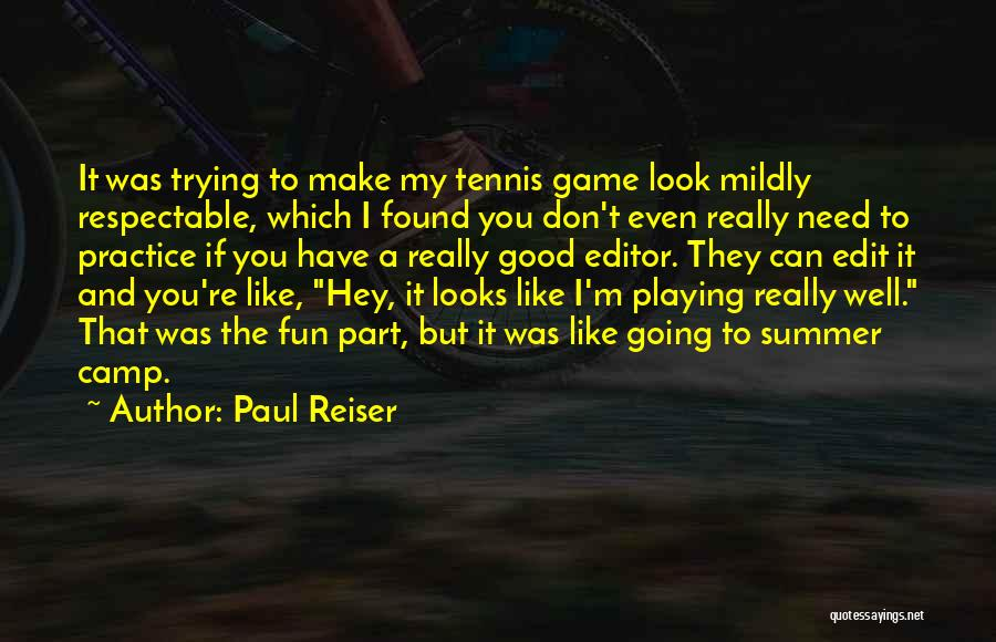 Playing The Game Quotes By Paul Reiser