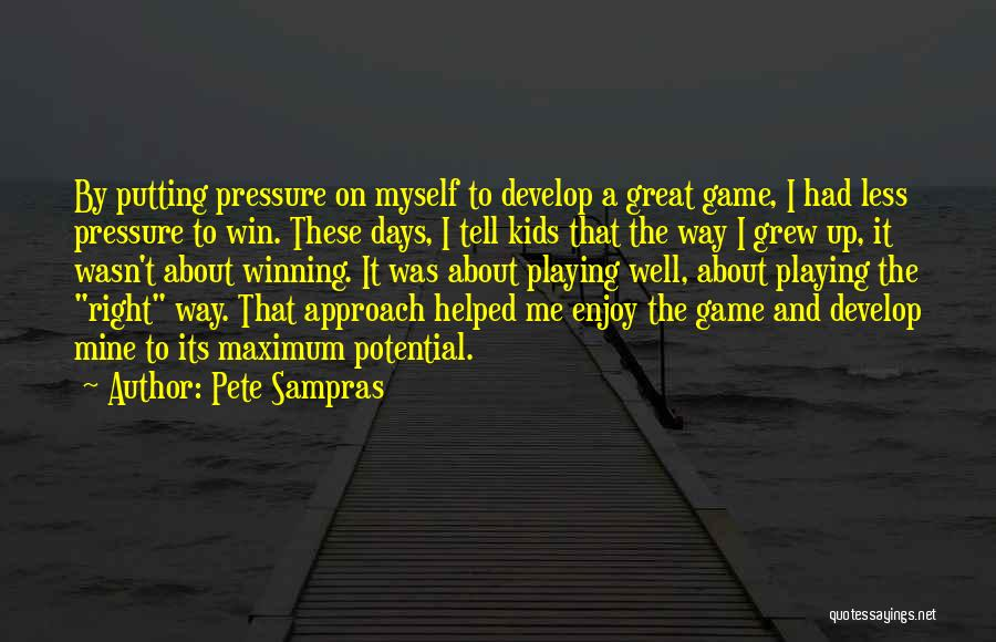 Playing The Game Quotes By Pete Sampras