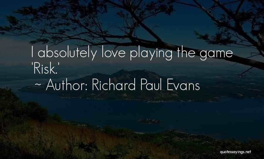 Playing The Game Quotes By Richard Paul Evans