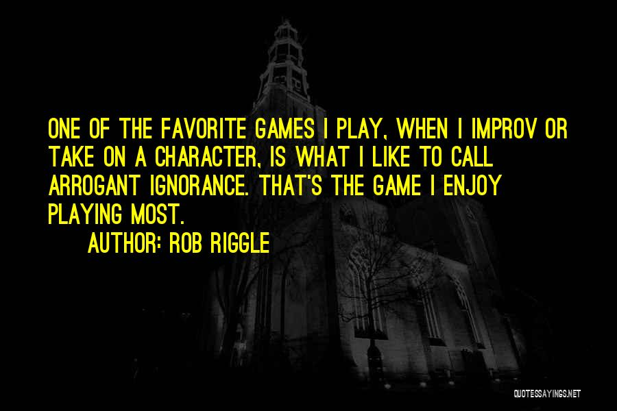 Playing The Game Quotes By Rob Riggle