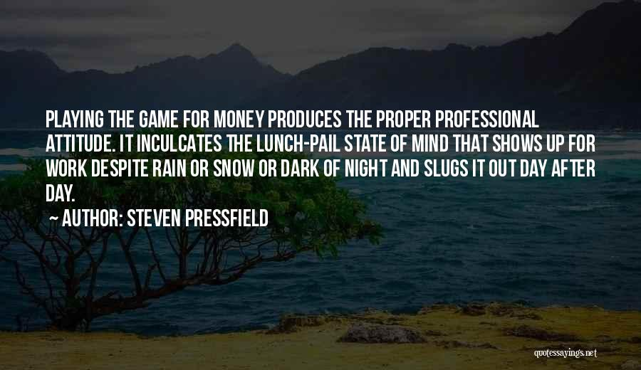Playing The Game Quotes By Steven Pressfield