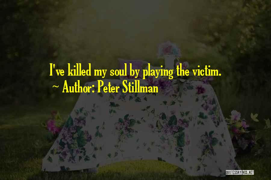 Top 25 Quotes & Sayings About Playing The Victim