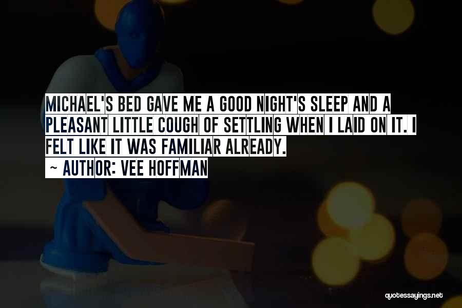 Pleasant Good Night Quotes By Vee Hoffman