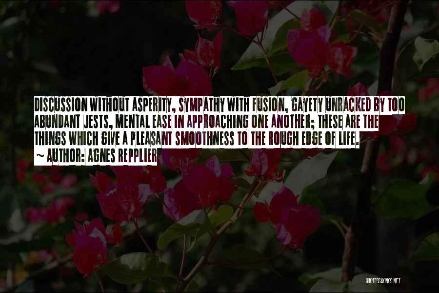 Pleasant Life Quotes By Agnes Repplier