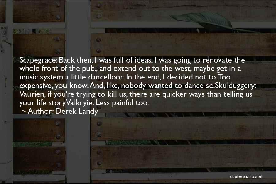 Pleasant Life Quotes By Derek Landy