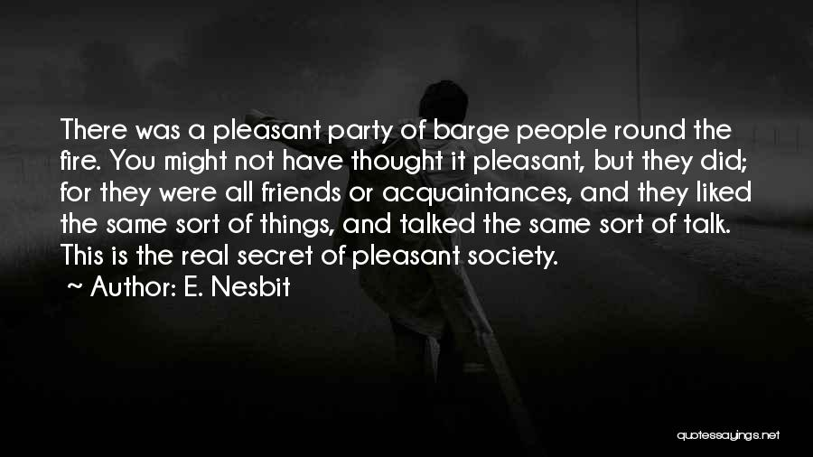 Pleasant Life Quotes By E. Nesbit