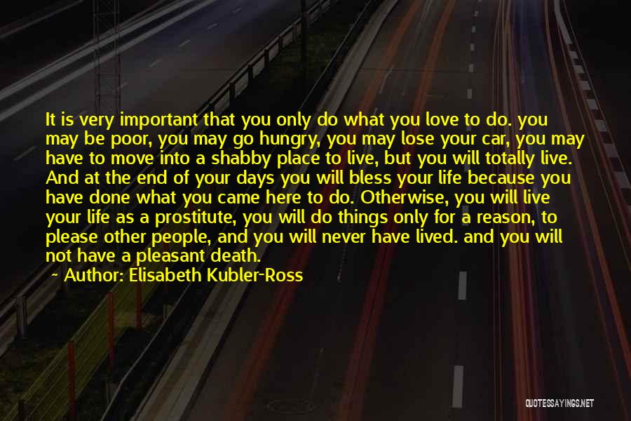 Pleasant Life Quotes By Elisabeth Kubler-Ross
