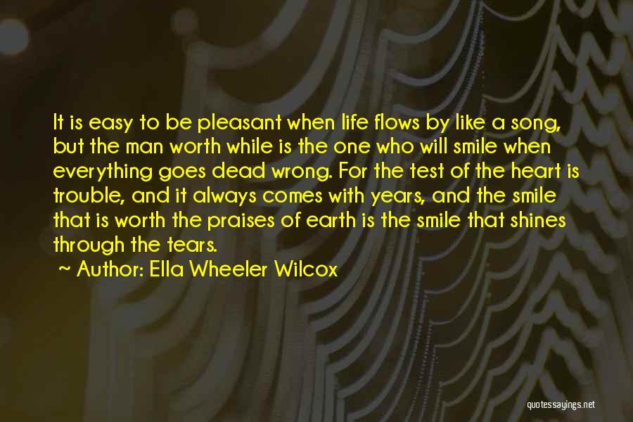 Pleasant Life Quotes By Ella Wheeler Wilcox