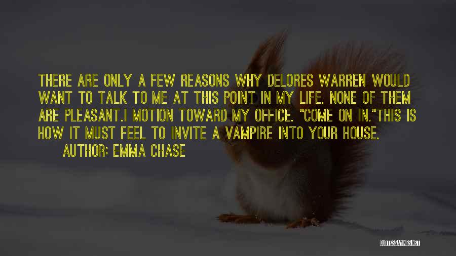 Pleasant Life Quotes By Emma Chase
