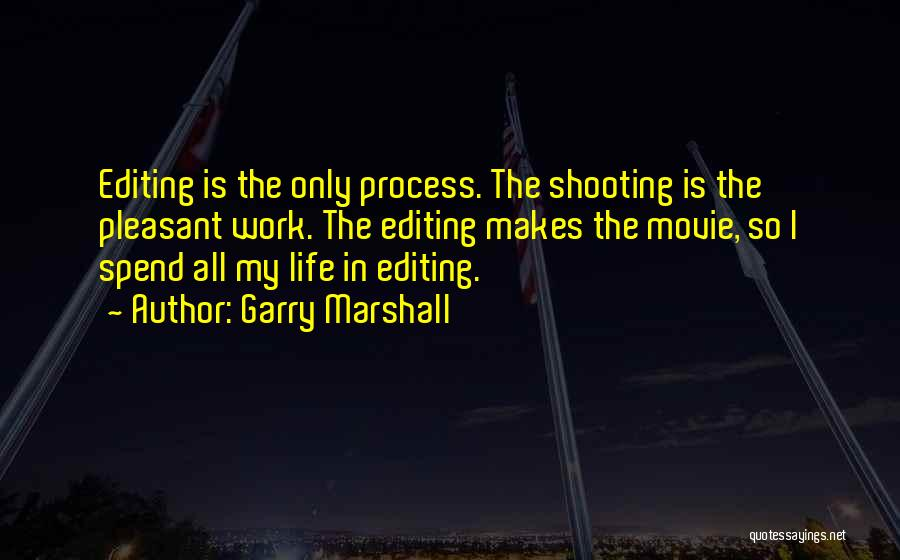 Pleasant Life Quotes By Garry Marshall