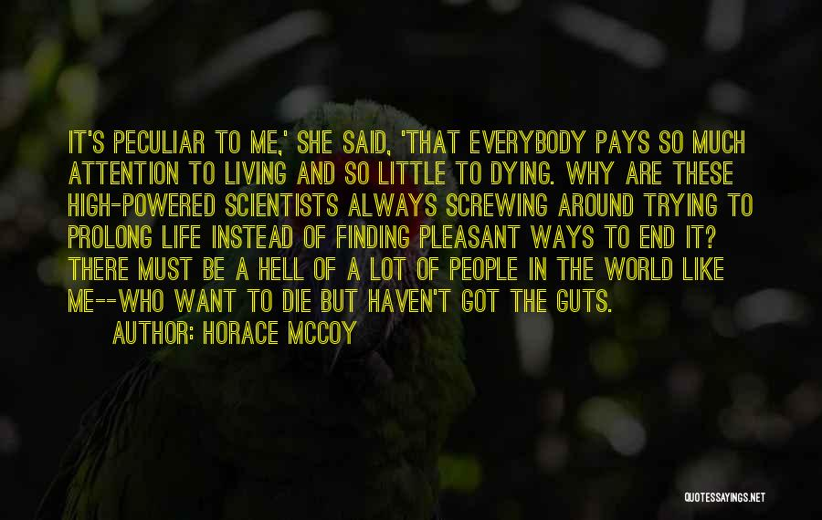 Pleasant Life Quotes By Horace McCoy