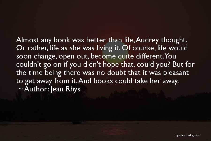 Pleasant Life Quotes By Jean Rhys