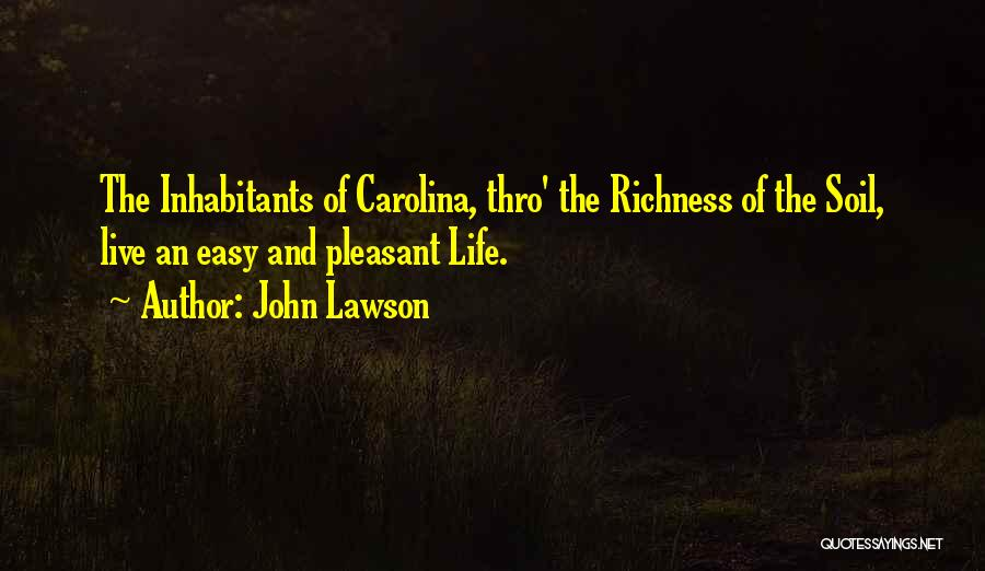 Pleasant Life Quotes By John Lawson