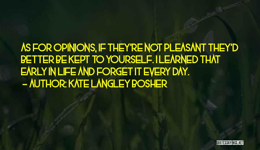 Pleasant Life Quotes By Kate Langley Bosher