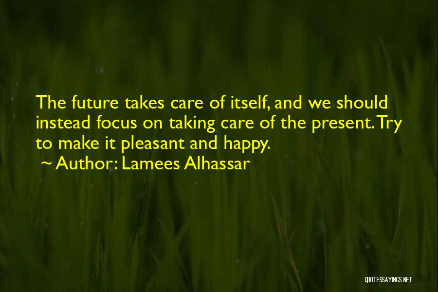 Pleasant Life Quotes By Lamees Alhassar