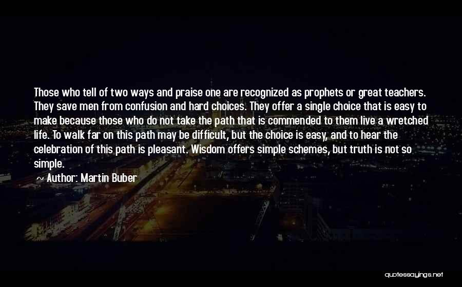Pleasant Life Quotes By Martin Buber