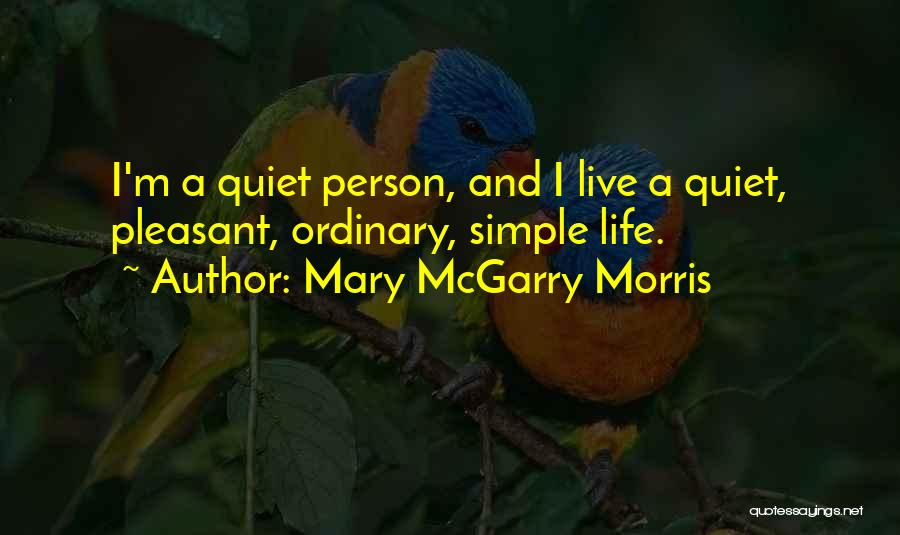 Pleasant Life Quotes By Mary McGarry Morris