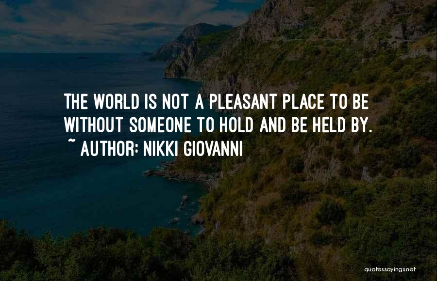 Pleasant Life Quotes By Nikki Giovanni