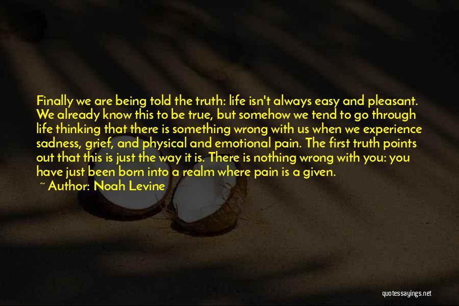 Pleasant Life Quotes By Noah Levine