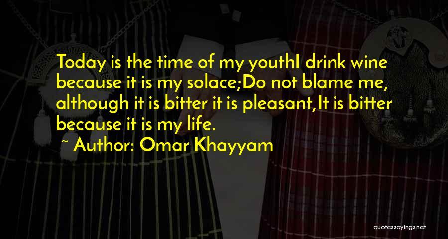 Pleasant Life Quotes By Omar Khayyam